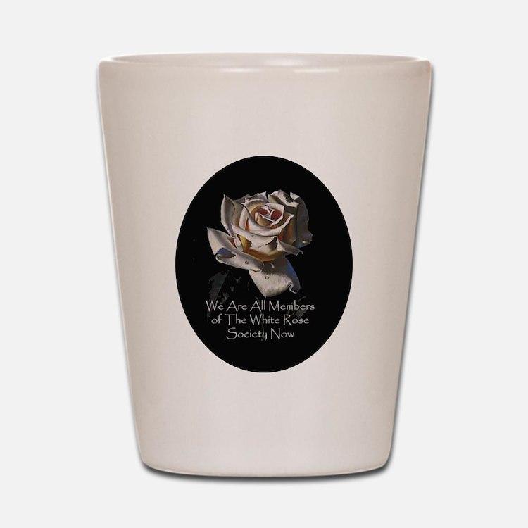 THE WHITE ROSE SOCIETY Shot Glass