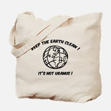 Keep the earth clean ! Tote Bag
