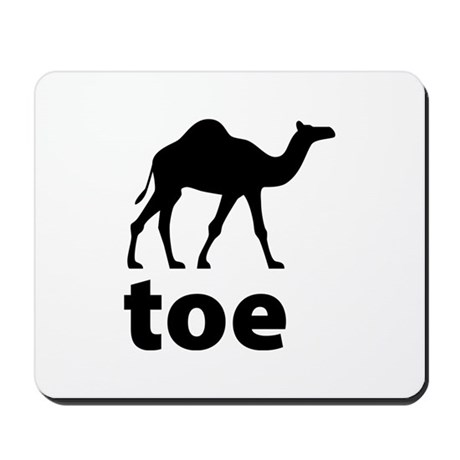 I love Camel Toe Mousepad