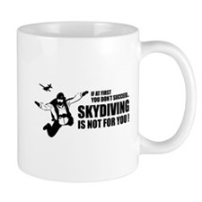 Skydiving is not for you ! Mug