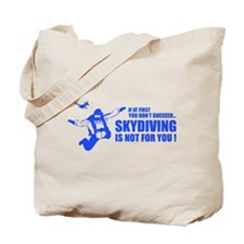 Skydiving is not for you ! Tote Bag