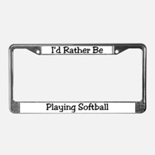 Rather Be Playing Softball License Plate Frame