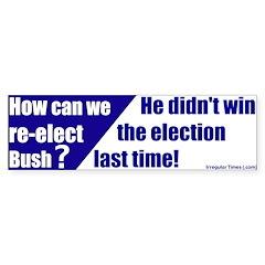 Bush Didn't Win Bumper Bumper Sticker