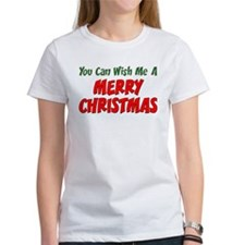 Can Wish Me Merry Christmas Tee