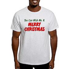 Can Wish Me Merry Christmas T-Shirt