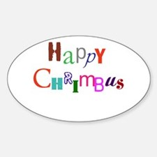 Happy Chrimbus Sticker (Oval)