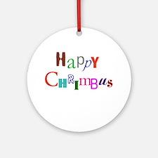 Happy Chrimbus Ornament (Round)