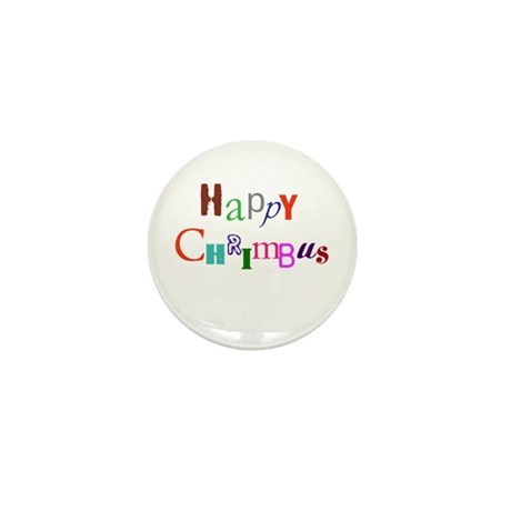 Happy Chrimbus Mini Button