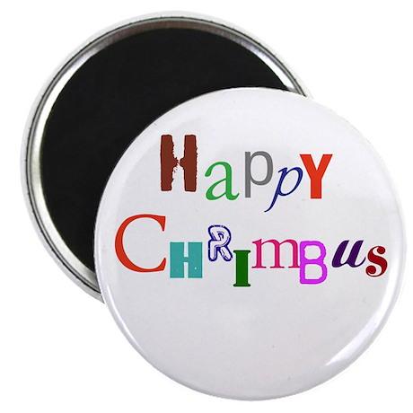 Happy Chrimbus Magnet
