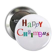 "Happy Chrimbus 2.25"" Button"