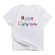 Happy Chrimbus Infant T-Shirt