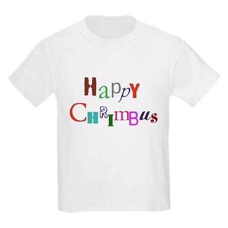 Happy Chrimbus Kids Light T-Shirt
