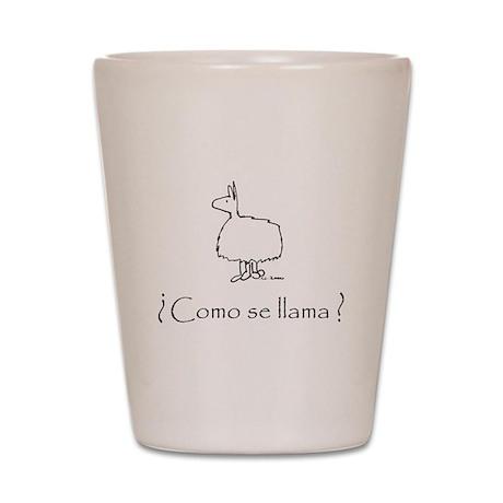 Como Se Llama (The Original) Shot Glass