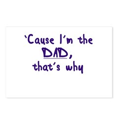 Cause I'm the Dad Postcards (Package of 8)