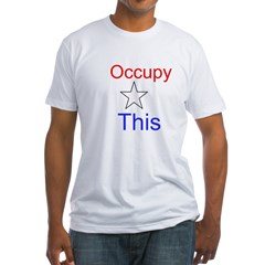 Occupy This! Shirt