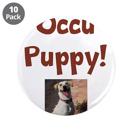 """Occu Puppy! 3.5"""" Button (10 pack)"""