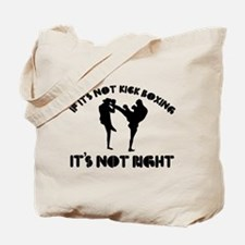 If it's not kick boxing it's not right Tote Bag
