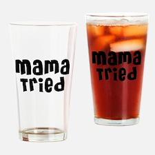 Mama Tried Drinking Glass