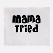 Mama Tried Throw Blanket