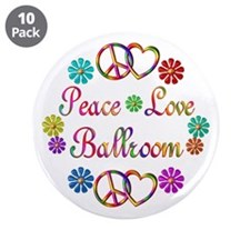 "Peace Love Ballroom 3.5"" Button (10 pack)"