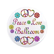 "Peace Love Ballroom 3.5"" Button (100 pack)"