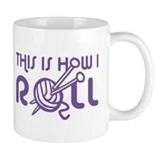 This Is How I Roll Knitting Mug