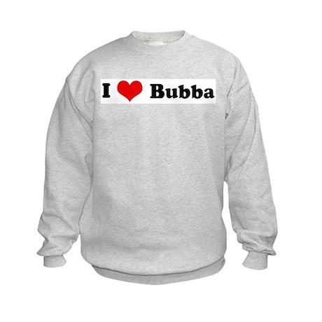 I Love Bubba Kids Sweatshirt