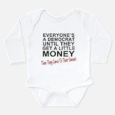 Everyone's a Democrat Until Long Sleeve Infant Bod
