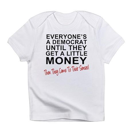 Everyone's a Democrat Until Infant T-Shirt