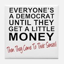 Everyone's a Democrat Until Tile Coaster
