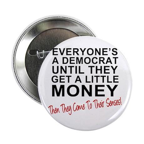"Everyone's a Democrat Until 2.25"" Button (100 pack"