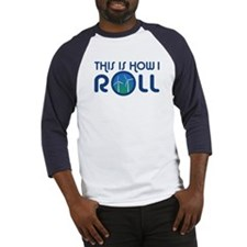 This Is How I Roll Turbines Baseball Jersey