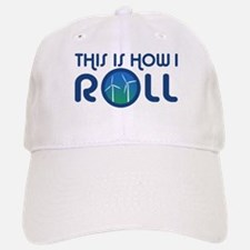 This Is How I Roll Turbines Baseball Baseball Cap