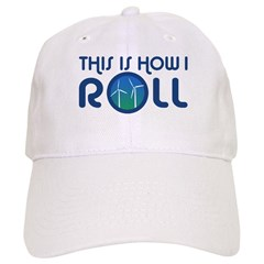 This Is How I Roll Turbines Baseball Cap