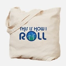 This Is How I Roll Turbines Tote Bag