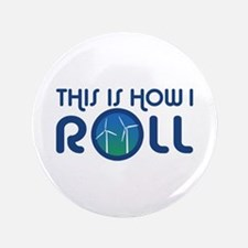 """This Is How I Roll Turbines 3.5"""" Button"""
