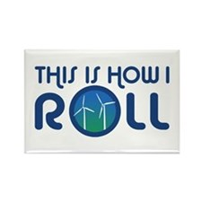 This Is How I Roll Turbines Rectangle Magnet