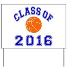 Class Of 2016 Basketball Yard Sign