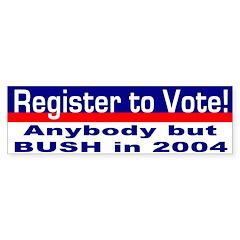 Register Against Bush Bumper Bumper Sticker
