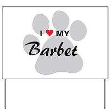 I Love My Barbet Yard Sign
