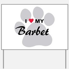I Love My Barbet Yard Sign