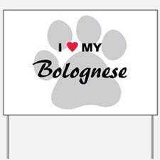 I Love My Bolognese Yard Sign