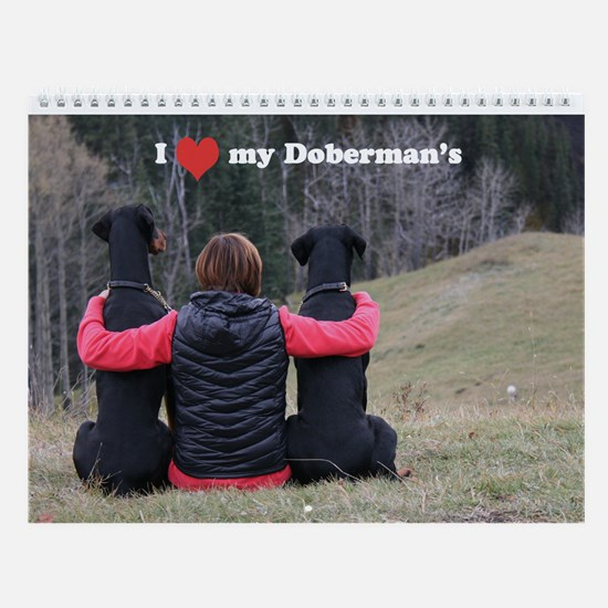 I Love My Doberman's Calendar