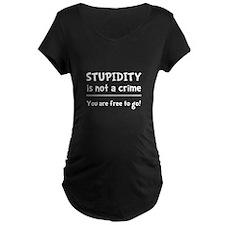 Stupidity Crime T-Shirt