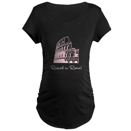 Ruined in Rome Maternity Dark T-Shirt