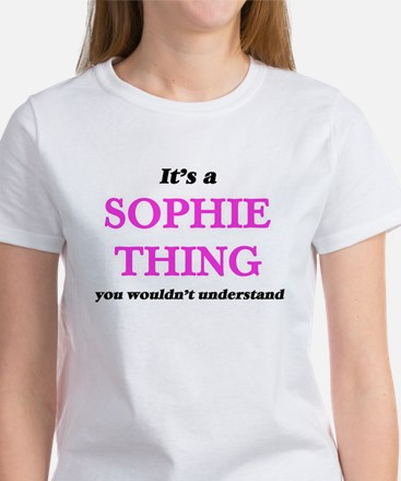 It's a Sophie thing, you wouldn't T-Shirt