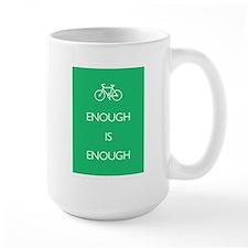 Enough Is Enough var Bike Large Mug