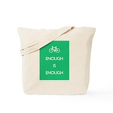 Enough Is Enough var Bike Tote Bag