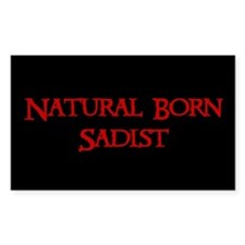 Natural Born Sadist Decal