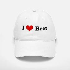I Love Bret Baseball Baseball Cap